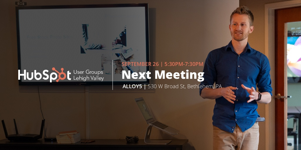 Lehigh Valley HubSpot Users Group on September 26, 2018